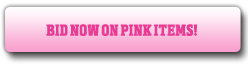 Bid now on pink items!