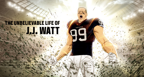 The Unbelievable Life of J.J. Watt