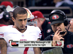 Video - Just Sayin': Harbaugh better be right about Kaepernick
