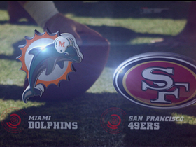 Video - Miami Dolphins vs. San Francisco 49ers highlights