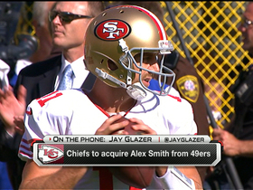 Video - Glazer: San Francisco 49ers agree to trade quarterback Alex Smith to Kansas City Chiefs