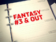 Watch: Fantasy 3 and out