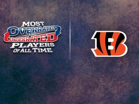 Watch: Cincinnati Bengals: Most underrated/overrated players of all-time