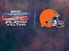 Watch: Cleveland Browns: Most underrated/overrated players of all-time