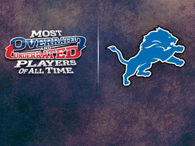 Watch: Detroit Lions: Most underrated/overrated players of all-time