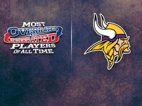 Watch: Minnesota Vikings: Most underrated/overrated players of all-time