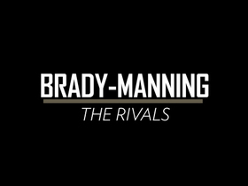 Video - Peyton Manning - Tom Brady: The Rivals