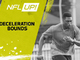 Watch: NFL Up!: Deceleration Bounds