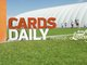 Watch: Cards Daily - Withdrawals