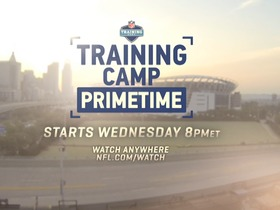 Watch: Training Camp Primetime- Wednesday 8pm ET