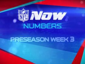 Watch: NOW Numbers: Preseason Week 3 Review