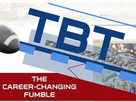 Watch: TBT: The Career-Changing Fumble