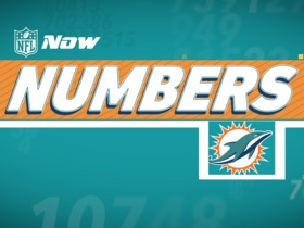 Watch: NFL NOW Numbers: Dolphins Edition