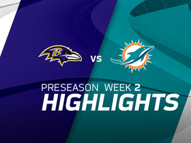 Watch: Ravens vs. Dolphins highlights | Preseason Week 2