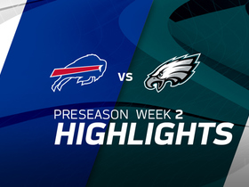 Watch: Bills vs. Eagles highlights | Preseason Week 2