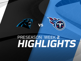 Watch: Carolina Panthers vs. Tennessee Titans highlights | Preseason Week 2