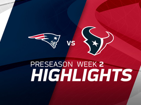 Watch: Patriots vs. Texans highlights | Preseason Week 2