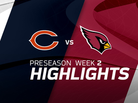 Watch: Chicago Bears vs. Arizona Cardinals highlights | Preseason Week 2