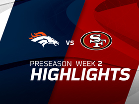Watch: Broncos vs. 49ers highlights | Preseason Week 2
