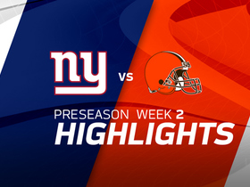 Watch: Giants vs. Browns highlights | Preseason Week 2