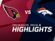 Watch: Cardinals vs. Broncos highlights | Preseason Week 4