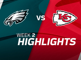 Eagles vs. Chiefs highlights | Week 2