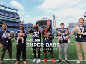 Watch: NFL 360: Patriots Super Dads with Andrea Kremer