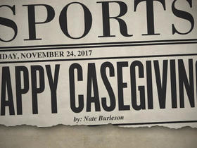 Watch: Tomorrow's headlines today: Happy Casegiving