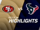 Watch: 49ers vs. Texans highlights | Week 14