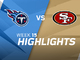 Watch: Titans vs. 49ers highlights | Week 15