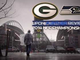 Watch: Upon Further Review: 2014 NFC Championship
