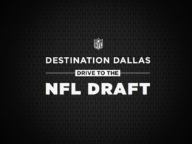 Watch: DESTINATION DALLAS: DRIVE TO THE NFL DRAFT