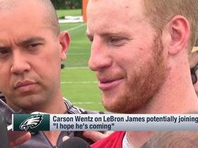LeBron to Wentzylvania? Carson hopes the NBA star joins the 76ers