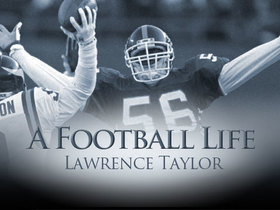 Watch: 'A Football Life': In key moments, Lawrence Taylor always seemed to make his mark