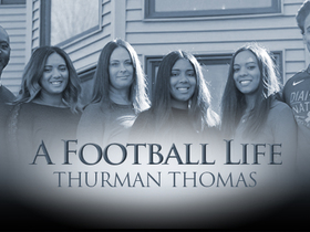 Watch: 'A Football Life': Family is of the utmost importance to Thurman Thomas
