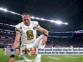 Watch: What would another ring for Brady or Brees do for their respective careers?