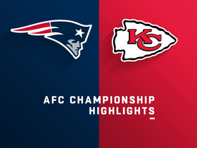 Watch: Patriots vs. Chiefs highlights | AFC Championship Game