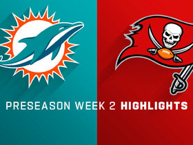 Watch: Dolphins vs. Buccaneers highlights | Preseason Week 2
