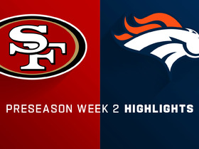 Watch: 49ers vs. Broncos highlights | Preseason Week 2