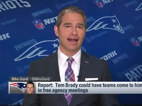 Watch: Giardi: Brady could have teams fly to him for free agency meetings