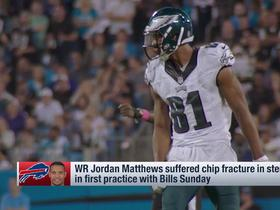 Garafolo: Jordan Matthews suffered chip fracture in first practice with Bills
