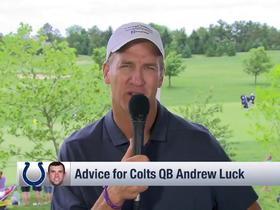 Peyton Manning: Andrew Luck 'doesn't need my advice' in rehab; his work ethic will carry him