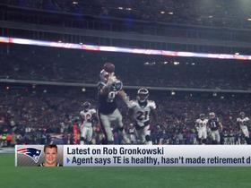 Giardi: Rob Gronkowski hasn't made retirement decision yet